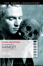 Screen Adaptations: Shakespeare's Hamlet - The Relationship Between Text and Film ebook by Samuel Crowl