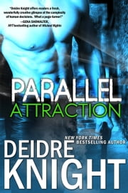 Parallel Attraction ebook by Deidre Knight
