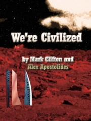 We're Civilized ebook by Clifton, Mark
