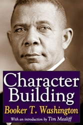 Character Building ebook by Booker T. Washington