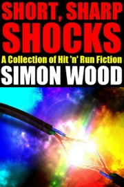 Short Sharp Shocks ebook by Simon Wood