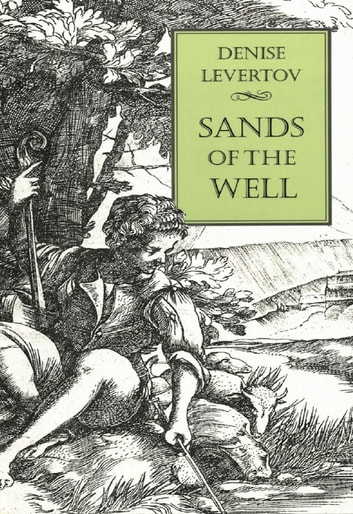 Sands of the Well ebook by Denise Levertov