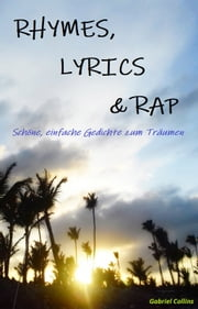 RHYMES, LYRICS & RAP - Gedichtsammlung eBook by Gabriel T. Collins