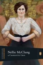Extraordinary Canadians Nellie McClung ebook by Charlotte Gray