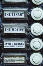 The Tenant and The Motive ebook by Javier Cercas, Anne McLean
