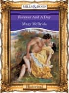 Forever And A Day (Mills & Boon Vintage 90s Modern) ebook by Mary McBride