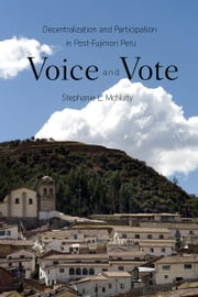 Voice and Vote - Decentralization and Participation in Post-Fujimori Peru ebook by Stephanie McNulty