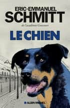 Le Chien ebook by Eric-Emmanuel Schmitt