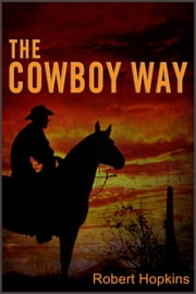 The Cowboy Way ebook by Robert Hopkins