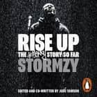 Rise Up - The #Merky Story So Far audiobook by Stormzy, Akua Agyemfra, Rachel Campbell, DJ TiiNY, Ayesha Lorde Dunn, Kaylum Dennis, Alec Boateng/Twin B, Fraser T. Smith, Austin Daboh, Trevor A. Williams, Jude Yawson, Manon Grandjean, Tobe Onwuka, Stormzy