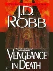 Vengeance in Death ebook by J. D. Robb,Nora Roberts