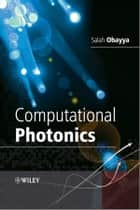Computational Photonics ebook by Salah Obayya