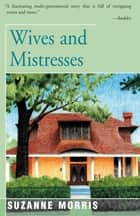 Wives and Mistresses ebook by Suzanne Morris