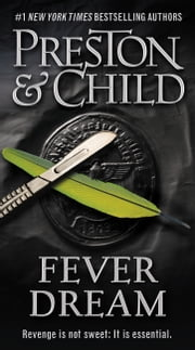 Fever Dream ebook by Lincoln Child,Douglas Preston