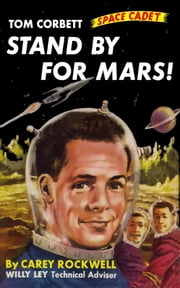 Stand By For Mars! (Illustrated Edition) ebook by Carey Rockwell