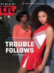 Trouble Follows ebook by Monica McKayhan