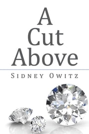 A Cut Above ebook by Sidney Owitz