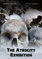 The Atrocity Exhibition (2026-2030) ebook by Danny H Jorgensen