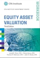 Equity Asset Valuation Workbook ebook by Elaine Henry, Thomas R. Robinson, John D. Stowe,...