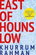 East of Hounslow: A funny and furiously fast-paced debut thriller for 2017 ebook by Khurrum Rahman
