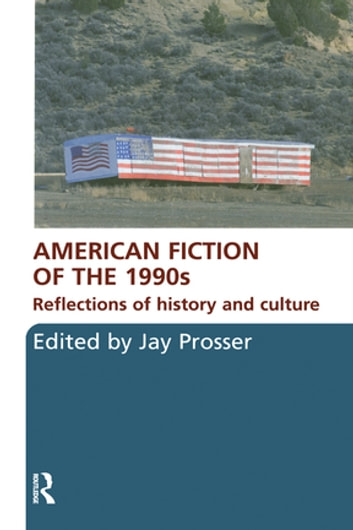 American Fiction of the 1990s - Reflections of history and culture ebook by