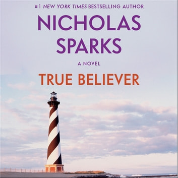 True Believer audiobook by Nicholas Sparks