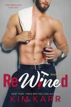 ReWined - Party Ever After, #1 ebook by Kim Karr