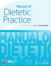 Manual of Dietetic Practice ebook by Joan Gandy
