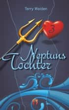 Neptuns Tochter (Teil 3) ebook by Terry Waiden