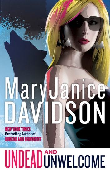 Undead and Unwelcome - A Queen Betsy Novel ebook by MaryJanice Davidson