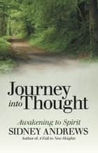 Journey into Thought ebook by Sidney Andrews
