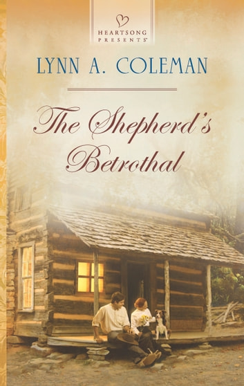 The Shepherd's Betrothal ebook by Lynn A. Coleman