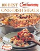 Good Housekeeping One-Dish Meals - 100 Delicious Recipes ebook by Anne Wright, Good Housekeeping