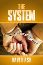 The System ebook by David Ash