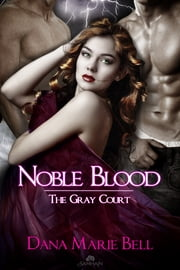 Noble Blood ebook by Dana Marie Bell