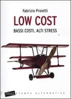 Low cost. Bassi costi, alti stress ebook by Fabrizio Proietti