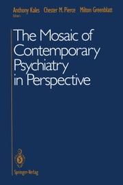 The Mosaic of Contemporary Psychiatry in Perspective ebook by Anthony Kales,Chester M. Pierce,Milton Greenblatt