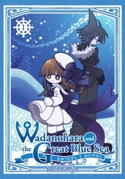 Wadanohara and the Great Blue Sea Vol. 1 ebook by Kaitei Shujin