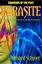 Parasite ebook by Richard Schiver
