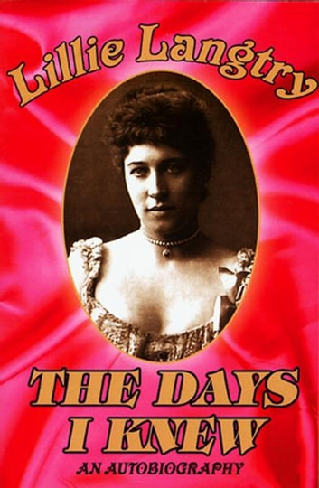 The Days I Knew ebook by Lillie Langtry