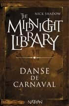 Danse de carnaval - Mini Midnight Library ebook by Nick Shadow, Shaun Hutson, Alice Marchand