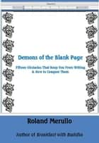 Demons of the Blank Page ebook by Roland Merullo