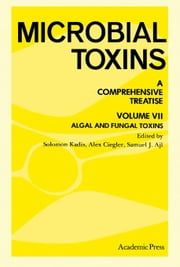 Algal and Fungal Toxins: A Comprehensive Treatise ebook by Kadis, Solomon