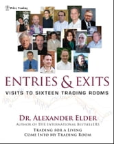 Entries and Exits - Visits to Sixteen Trading Rooms ebook by Alexander Elder