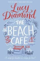 The Beach Cafe ebook by Lucy Diamond