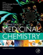 The Practice of Medicinal Chemistry ebook by Camille Georges Wermuth,David Aldous,Pierre Raboisson,Didier Rognan