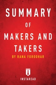 Summary of Makers and Takers - by Rana Foroohar | Includes Analysis ebook by Instaread