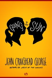 Going to the Sun ebook by Jean Craighead George
