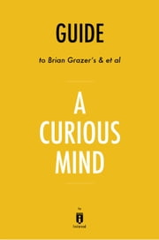 Guide to Brian Grazer's & et al A Curious Mind by Instaread ebook by Instaread