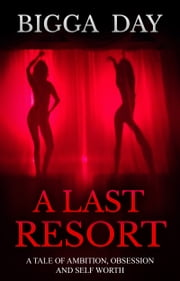 A Last Resort ebook by Bigga Day
